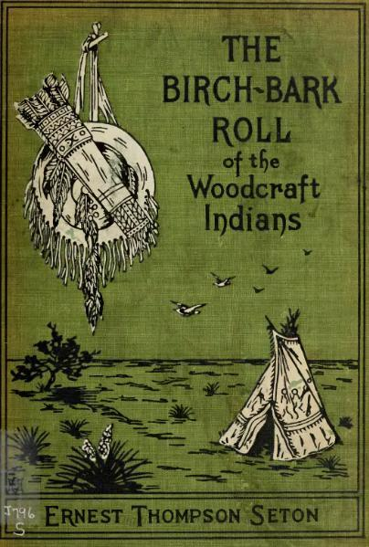 The Birch-Bark Roll of the Woodcraft Indians, 1907