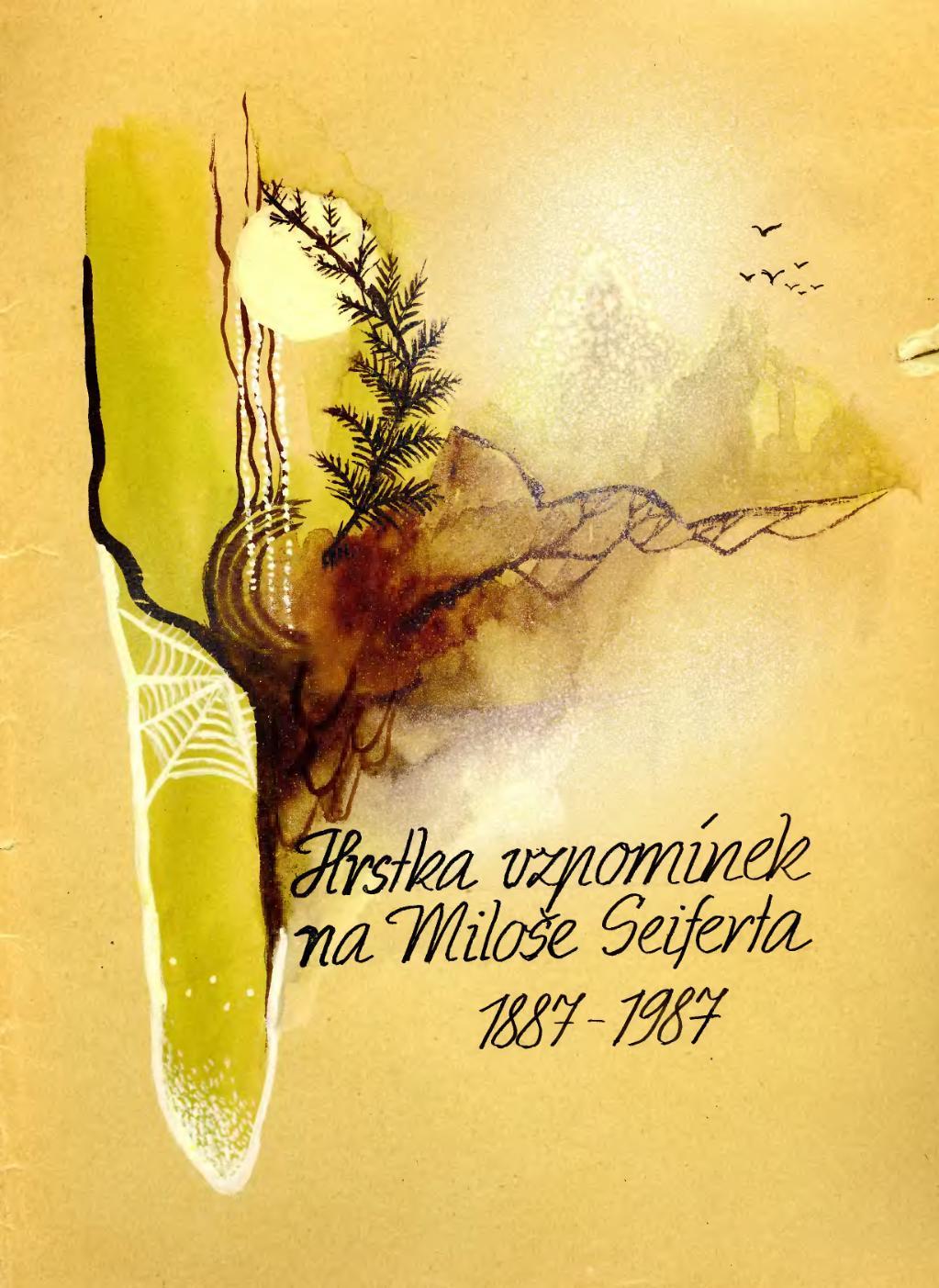 Hrstka vzpomínek na Miloše Seiferta 1887 - 1987
