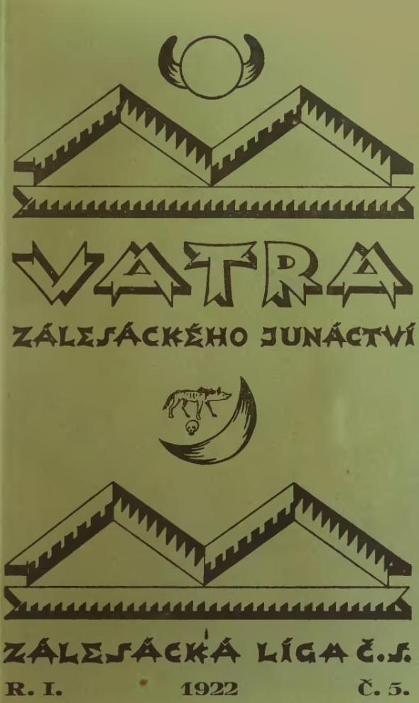 Vatra zálesáckého junáctví. - Zálesácká liga Čs. - R. I. - 1922. - č. 5.